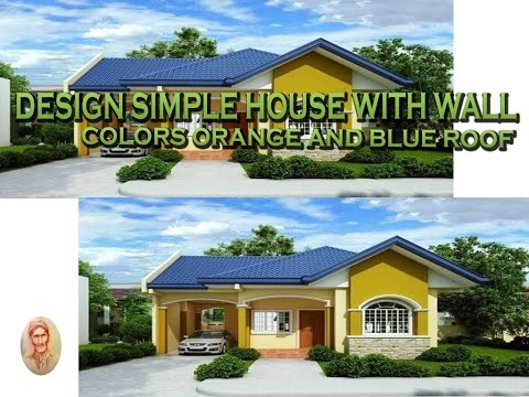 Design Simple House With Wall Colors Orange And Blue Roof Youtube