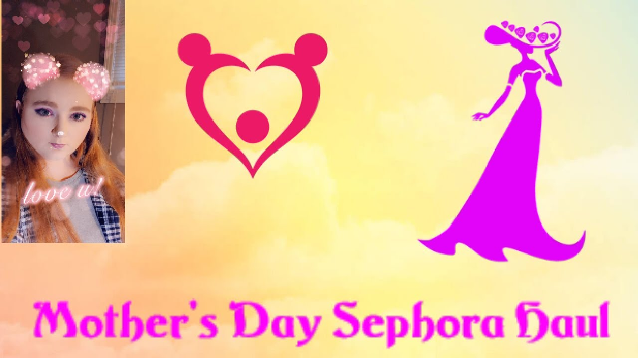 Mother's Day Sephora Haul - YouTube