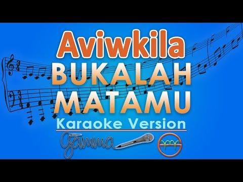 Aviwkila - Bukalah Matamu (Karaoke Lirik Tanpa Vokal) by GMusic