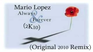 Video Mario Lopez - Always And Forever 2K10 (Original 2010 Remix) download MP3, 3GP, MP4, WEBM, AVI, FLV Juli 2018