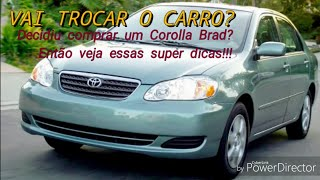 Como avaliar um Corolla Brad usado!!!