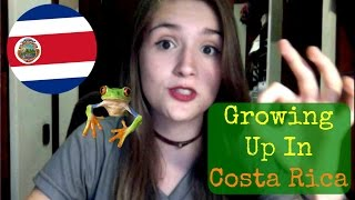 Growing Up In Costa Rica |Life In Costa rica