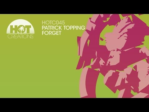 'Forget' - Patrick Topping