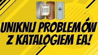 FIFA FUT jak uniknąć problemów z KATALOGIEM EA?