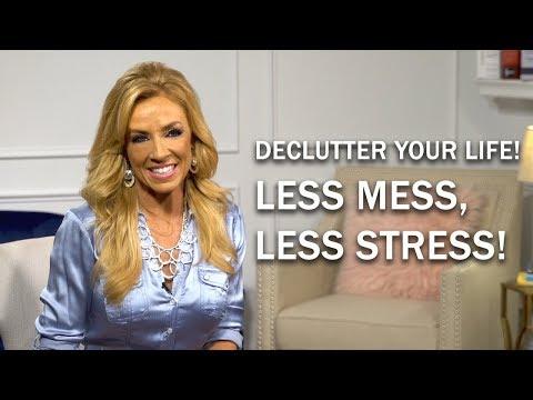Declutter Your Life! Less Mess, Less Stress!
