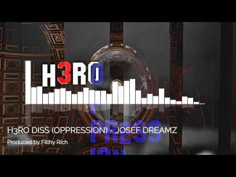 OPPRESSION (H3RO DISS)- JOSEF DREAMZ (Audio)