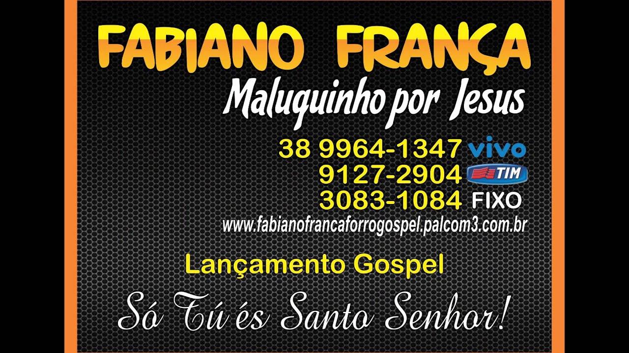 SOU ABENÇOADO Forró Gospel 2013 arrocha universitario fabiano frança Maluquinhos