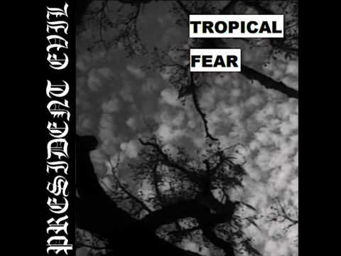 President Evil - Tropical Fear [2013]