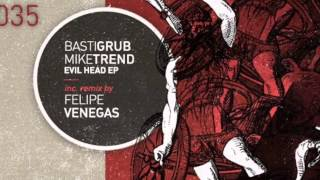 Basti Grub, Mike Trend - Evil Head (Original Mix)