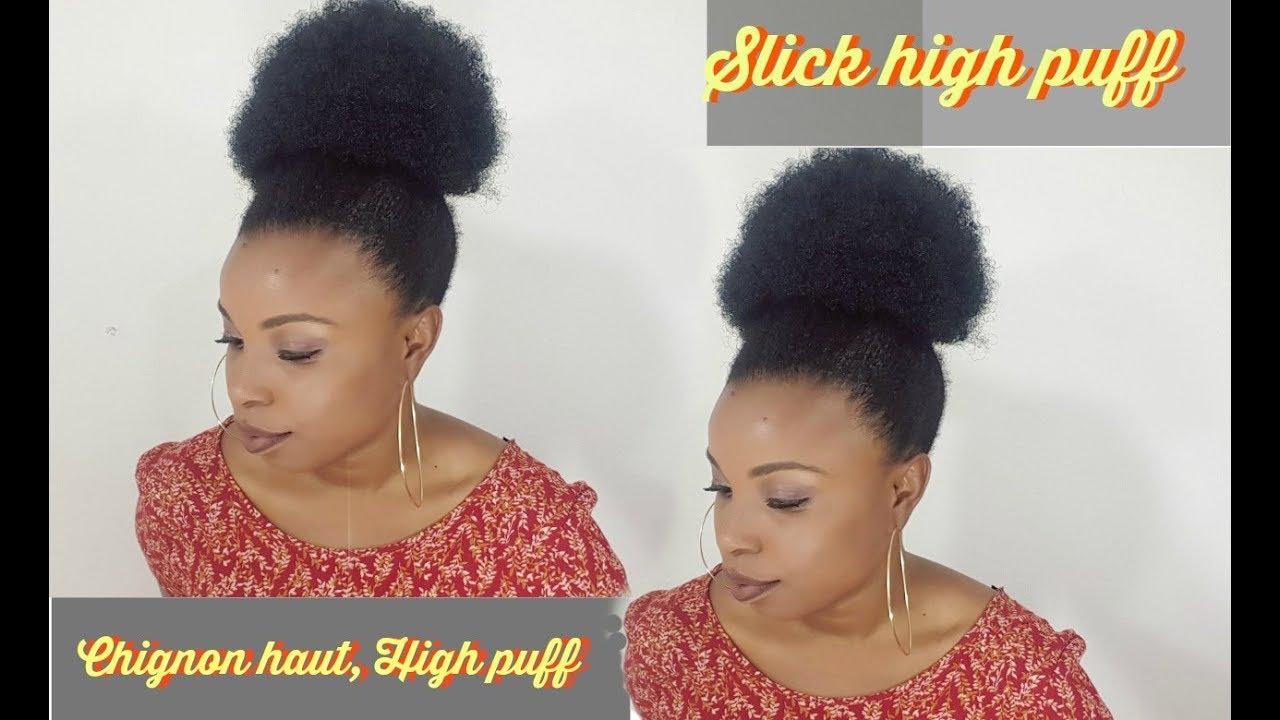Comment faire un AFRO puff/ Chignon haut et plaquer les cheveux