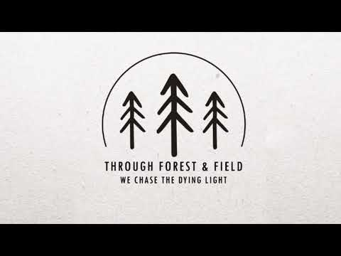 Through Forest & Field - We Chase The Dying Light (Full Album)