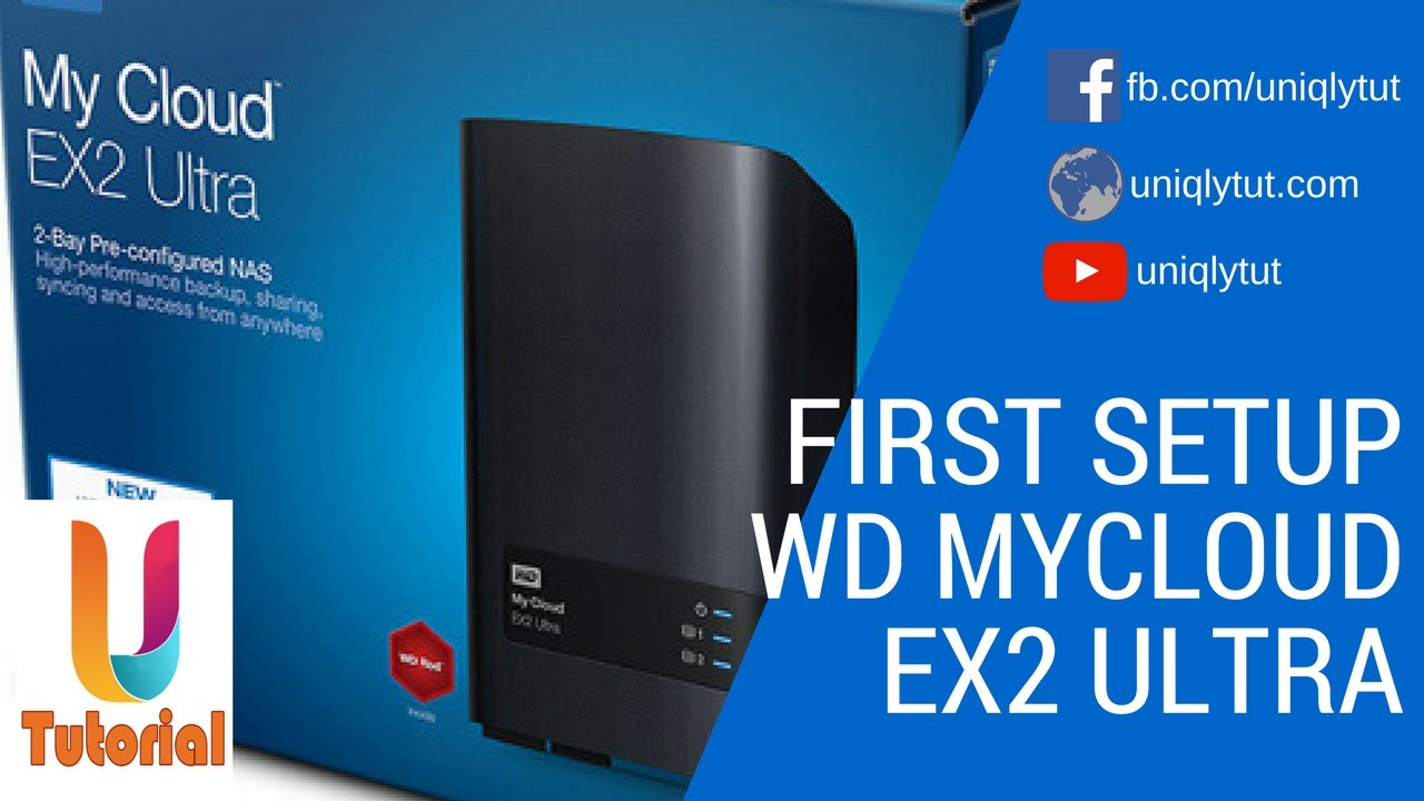 Setup WD MyCloud EX2 Ultra For the First Time