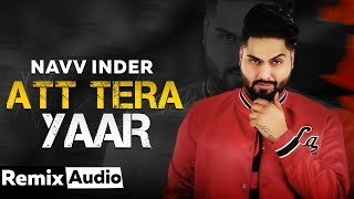 Att Tera Yaar Audio Remix Navv Inder Feat Bani J Latest Punjabi Songs 2019 Speed Records