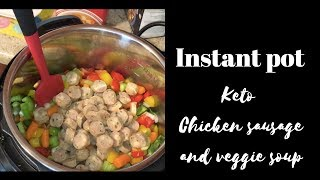 Instant Pot Keto Friendly Vegetable and chicken sausage soup Recipe.mp4