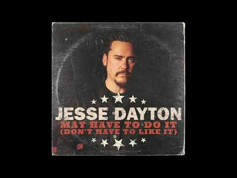 Jesse Dayton - May Have to Do It (Don't Have to Like It) - Official Audio