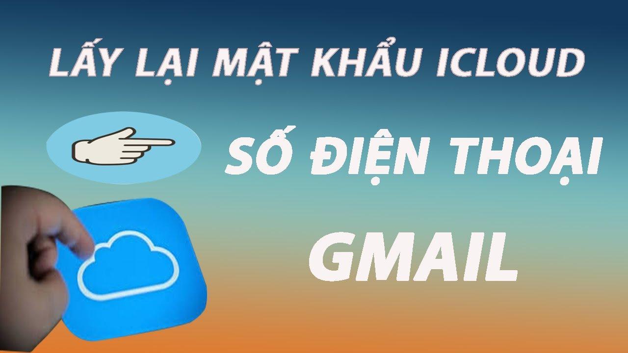 khôi phục mật khẩu icloud bằng số điện thoại -khôi phục mật khẩu icloud bằng gmail | Hoang max apple