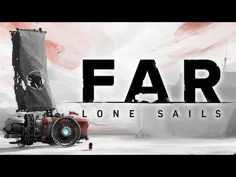 Let's Sail Far...Far Away | Far: Lone Sails Gameplay