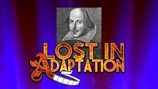 Shakespeare, Lost in Adaptation?