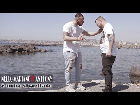Nello Mariano Ft. Anthony - E' Tutto Sbagliato (Video Ufficiale 2017)