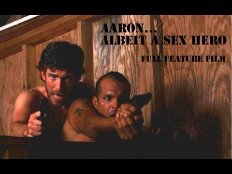Random Movie Pick - AARON... ALBEIT A SEX HERO Full Feature Official Site YouTube Trailer
