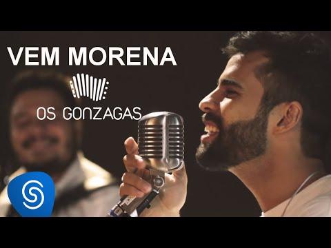 Os Gonzagas - Vem Morena (Clipe Oficial)