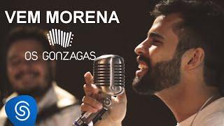 Gambar cover Os Gonzagas - Vem Morena (Clipe Oficial)