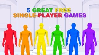 5 Great FREE SINGLE-PLAYER Games