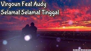 Virgoun Feat. Audy - Selamat (Selamat Tinggal) (Lirik)