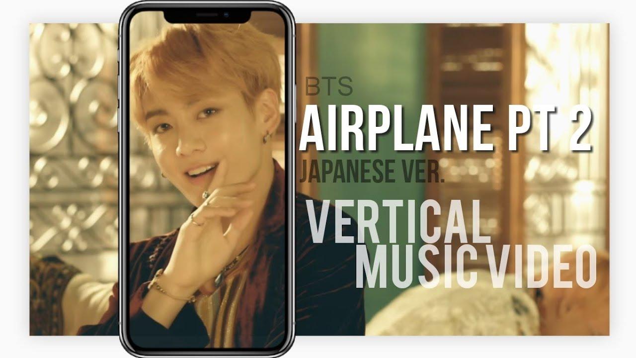 BTS (防弾少年団) 'Airplane Pt.2 -Japanese Ver.-' Vertical MV