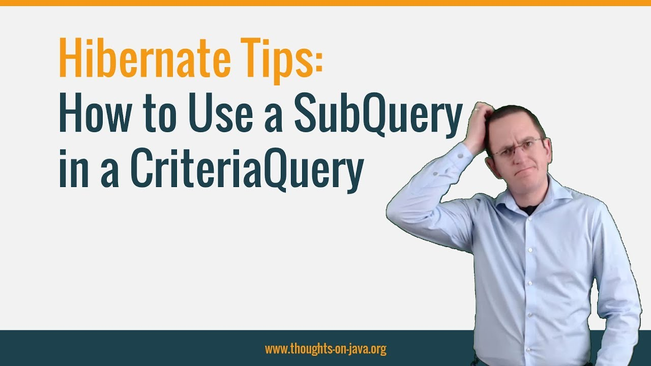 Hibernate Tip: How to Use a SubQuery in a CriteriaQuery