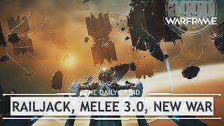 Warframe: Railjack, Melee 3.0, The New War & SURPRISES? [thedailygrind]
