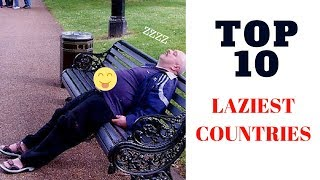 Top 10 Laziest Countries On Earth
