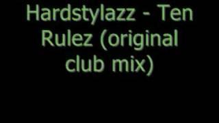 Hardstylazz - Ten Rulez (original club mix)