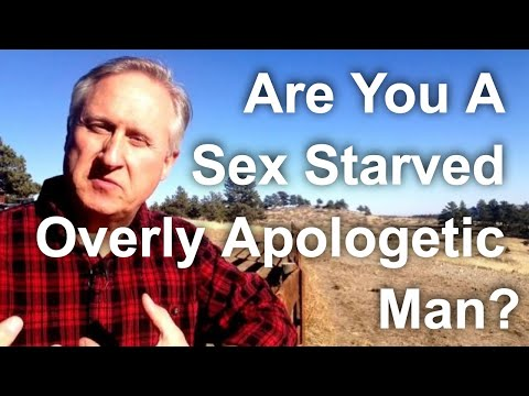 Are You a Sex-Starved Overly Apologetic Man?