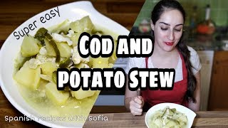 Cod and potato stew / Spanish recipes with Sofia