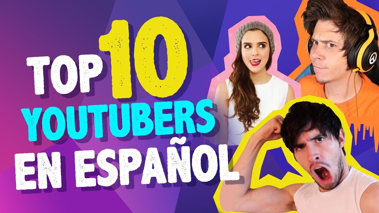 Top 10 Canales Youtubers Mas Seguidos En Espanol Espana Latinoamerica Youtubers Espanol Youtube