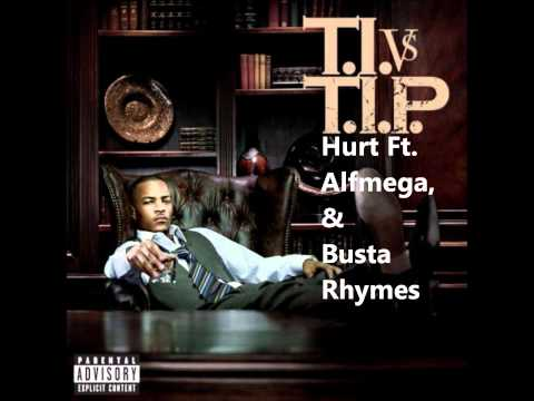 T.I. - Hurt Ft. Alfmega & Busta Rhymes