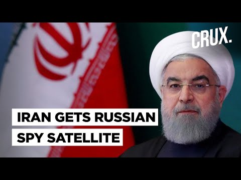 Why Iran's New Spy Satellite From Russia Is Making Israel, US & Others Wary