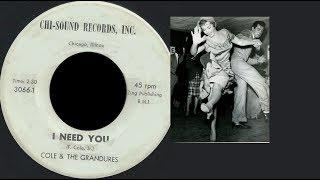 Cole & The Grandures -   I Need You -  CHI SOUND  3066  - 1962 / RARE POPCORN BALADE