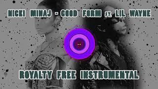 Nicki Minaj - Good Form ft. Lil Wayne (OFFICIAL INSTRUMENTAL reprod. royalty free) ||free download|| Video