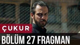 Çukur 27. Bölüm Fragman