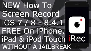 how to screen record ios 7 8 8 4 1 irec free no jailbreak iphone ipad ipod touch