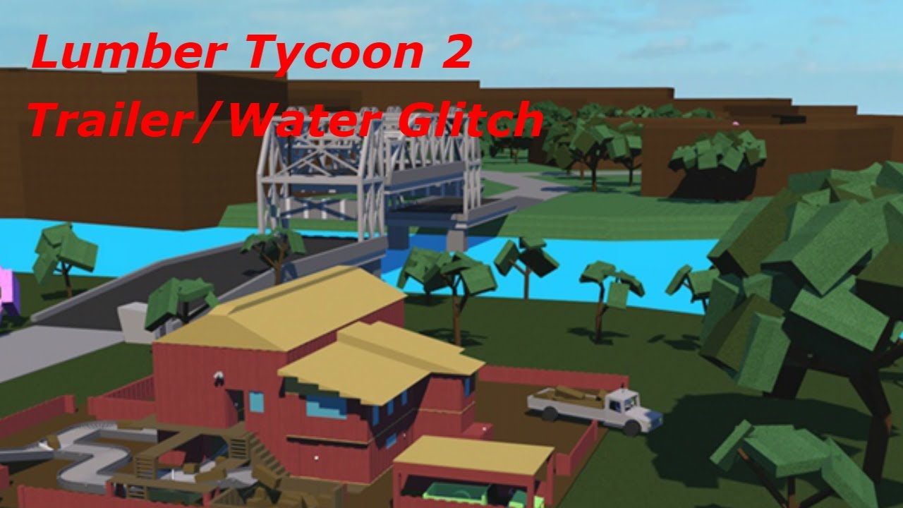 Roblox Lumber Tycoon 2 Trailer Glitch Water Walker Glitch Youtube