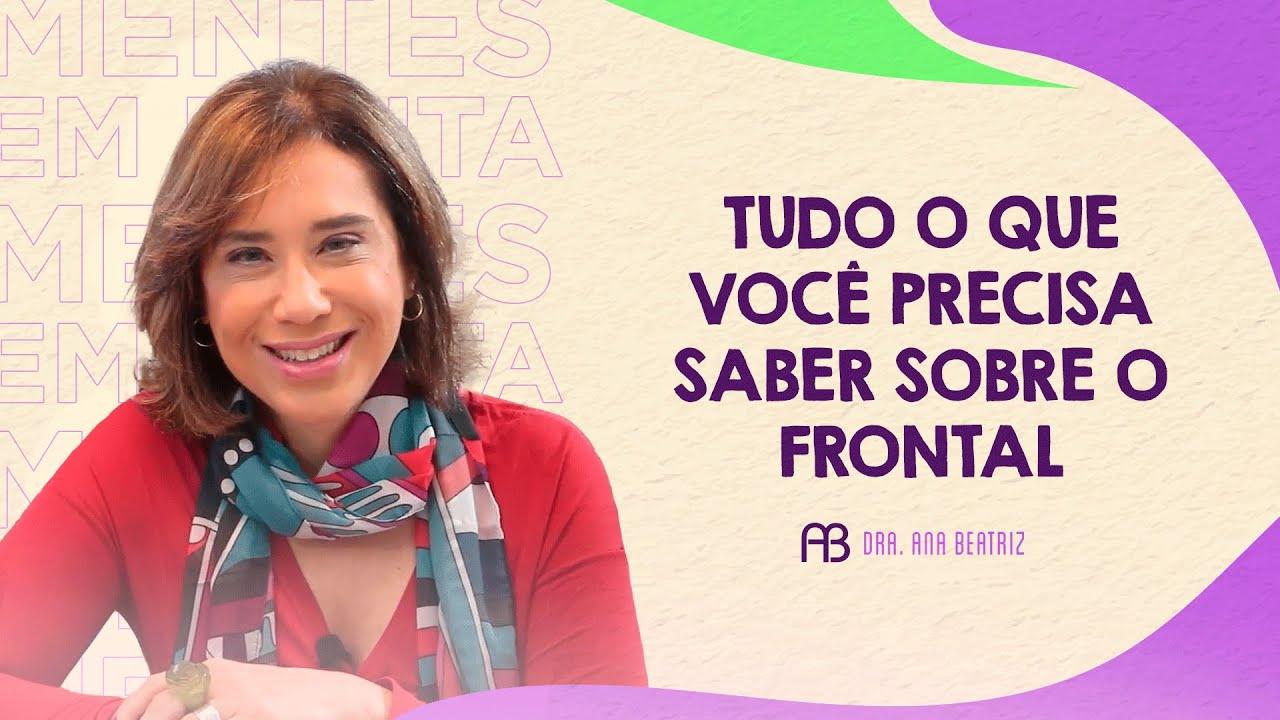Download TUDO O QUE VOCÊ PRECISA SABER SOBRE O FRONTAL | ANA BEATRIZ