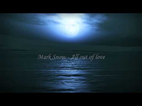 Mark Snow - All Out Of Love