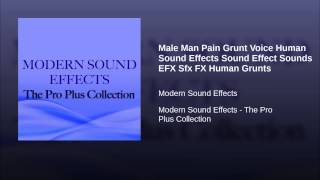 Male Man Pain Grunt Voice Human Sound Effects Sound Effect Sounds EFX Sfx FX Human Grunts