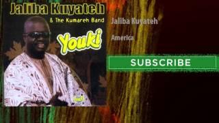 Jaliba Kuyateh - America