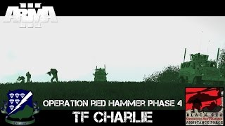 Op Red Hammer Phase 4 - TF Charlie - ArmA 3 Co-op Gameplay