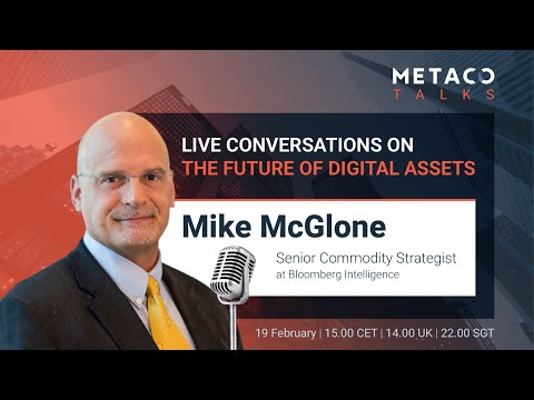 Building an Investment Thesis on Bitcoin w/ Mike McGLONE [METACO TALKS #6]