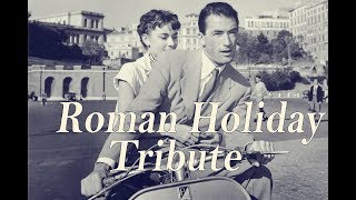 Video Roman Holiday Tribute download MP3, 3GP, MP4, WEBM, AVI, FLV Maret 2018